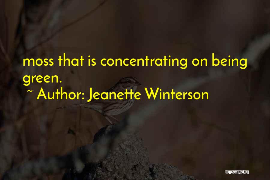 Green Moss Quotes By Jeanette Winterson