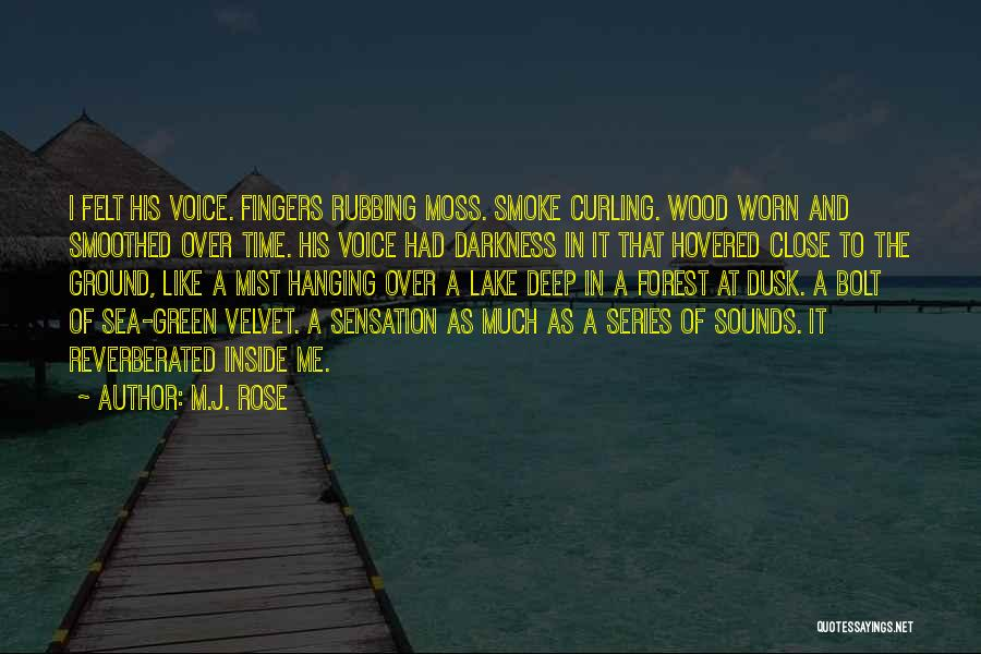 Green Moss Quotes By M.J. Rose