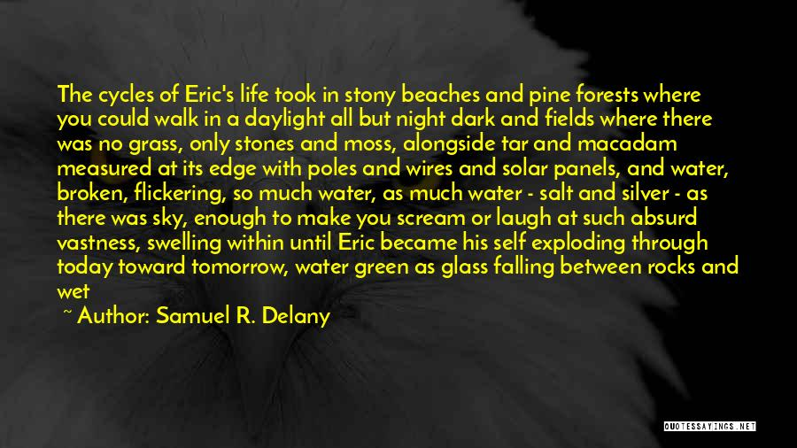 Green Moss Quotes By Samuel R. Delany