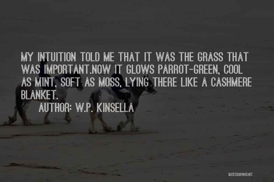Green Moss Quotes By W.P. Kinsella