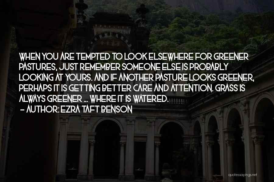 Greener Pastures Quotes By Ezra Taft Benson