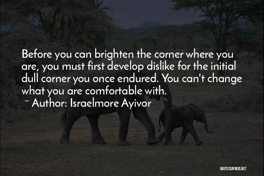 Greener Pastures Quotes By Israelmore Ayivor