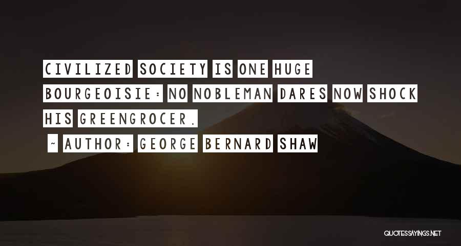 Greengrocer Quotes By George Bernard Shaw
