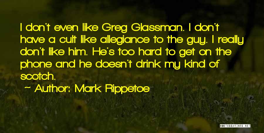Greg Glassman Quotes By Mark Rippetoe