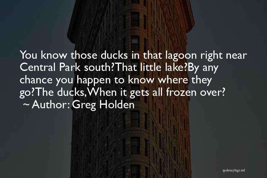 Greg Holden Quotes 754881
