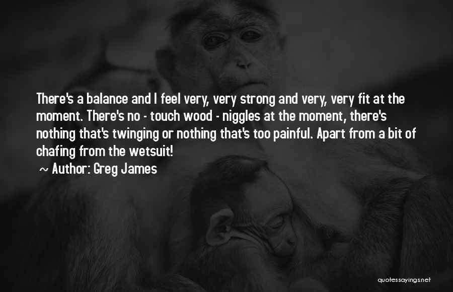 Greg James Quotes 1349116