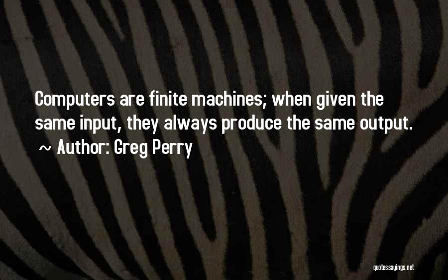 Greg Perry Quotes 228741