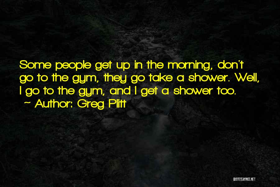 Greg Plitt Quotes 1793691