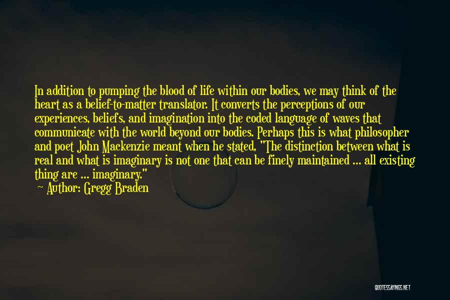 Gregg Braden Quotes 1857943