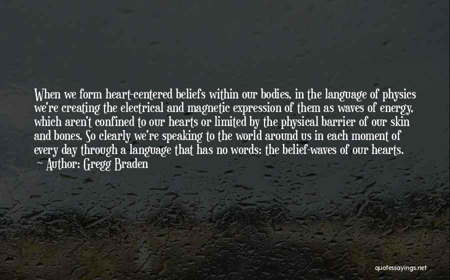 Gregg Braden Quotes 2241308