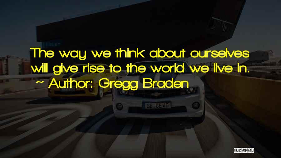 Gregg Braden Quotes 446857