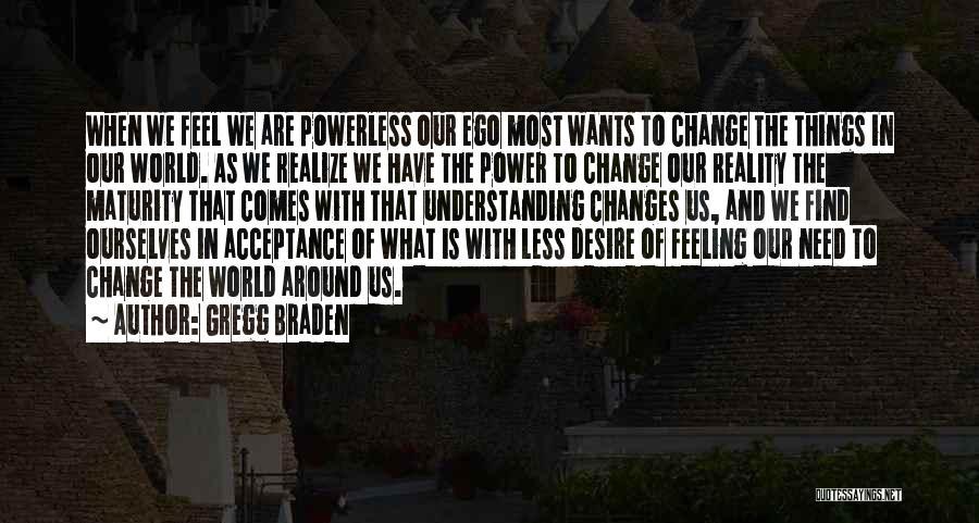 Gregg Braden Quotes 925634