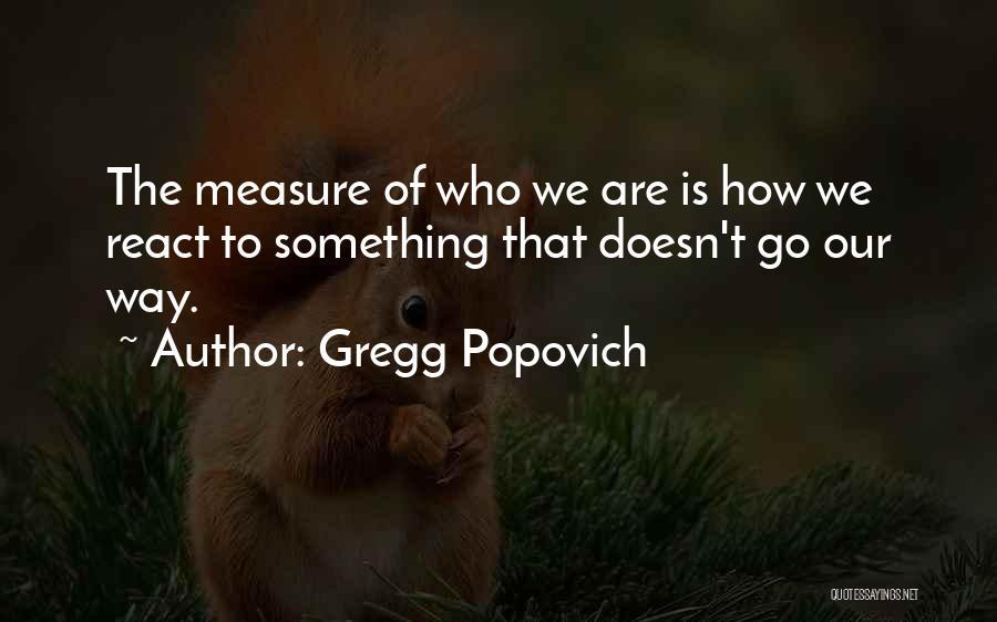 Gregg Popovich Quotes 1649780