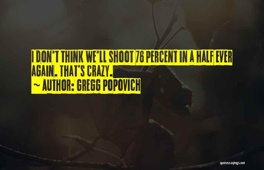 Gregg Popovich Quotes 1987897