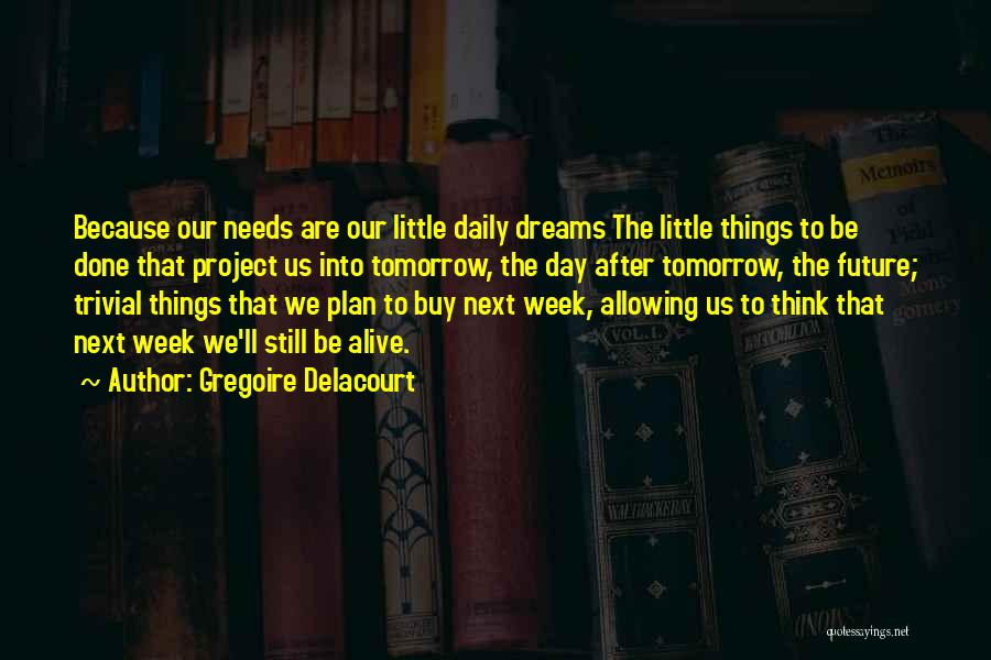 Gregoire Delacourt Quotes 1566280