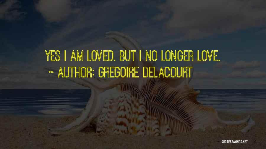Gregoire Delacourt Quotes 1773670