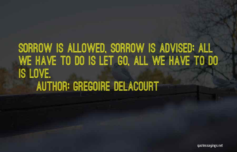 Gregoire Delacourt Quotes 1854446
