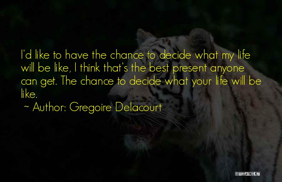 Gregoire Delacourt Quotes 1992144
