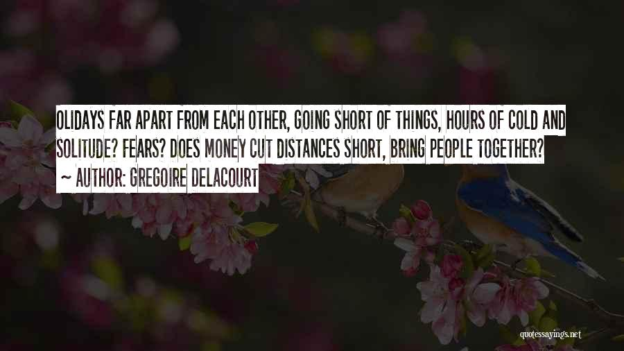 Gregoire Delacourt Quotes 216909