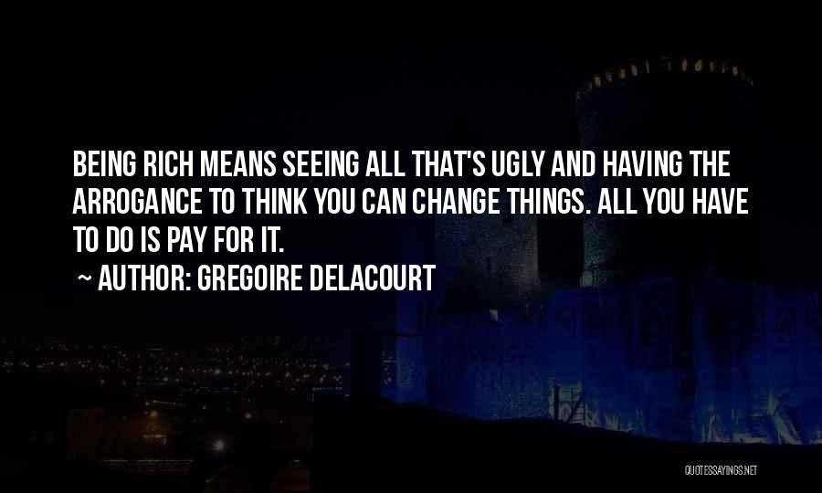 Gregoire Delacourt Quotes 2196819