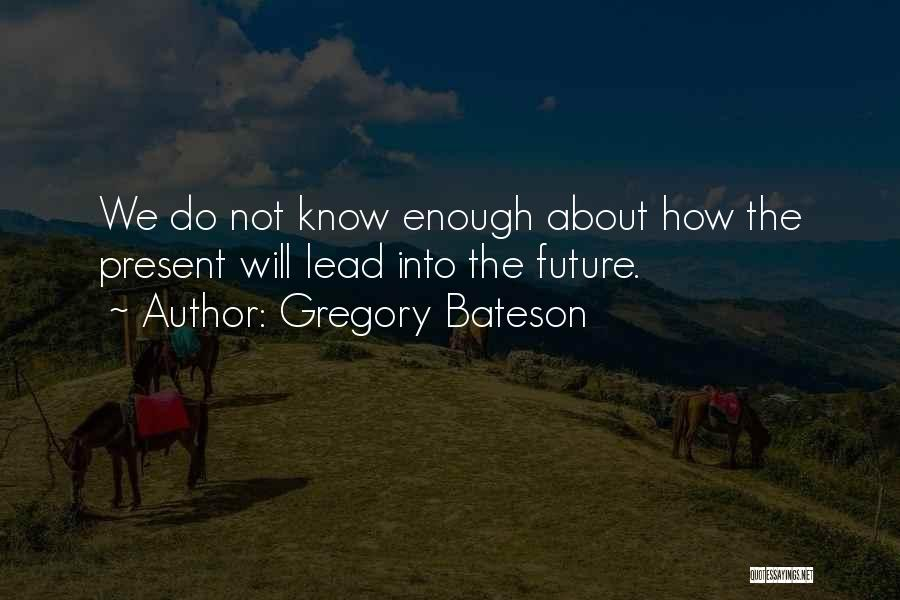 Gregory Bateson Quotes 1287549