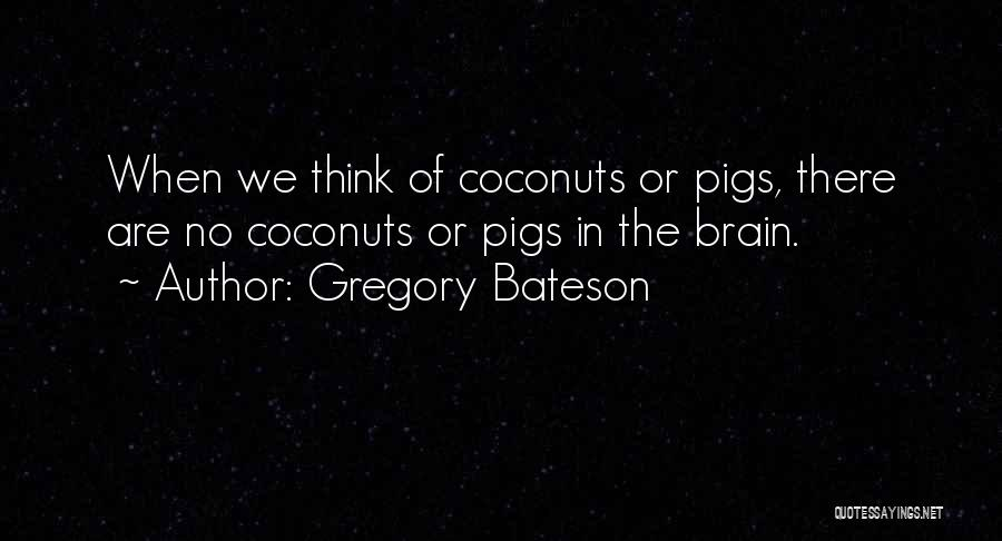Gregory Bateson Quotes 484311
