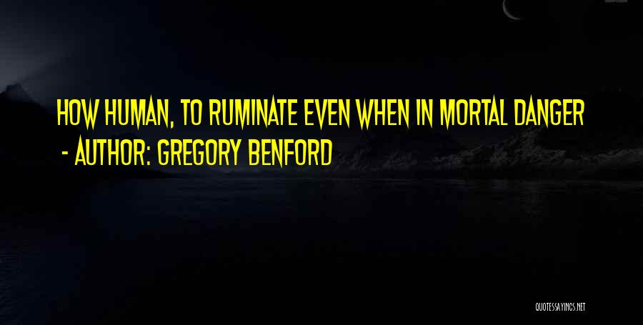 Gregory Benford Quotes 1550304