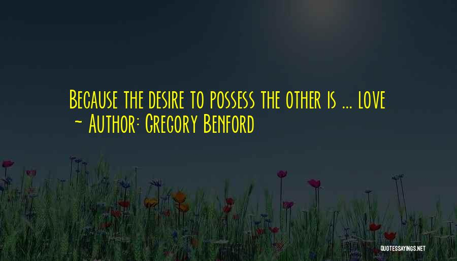 Gregory Benford Quotes 1712418