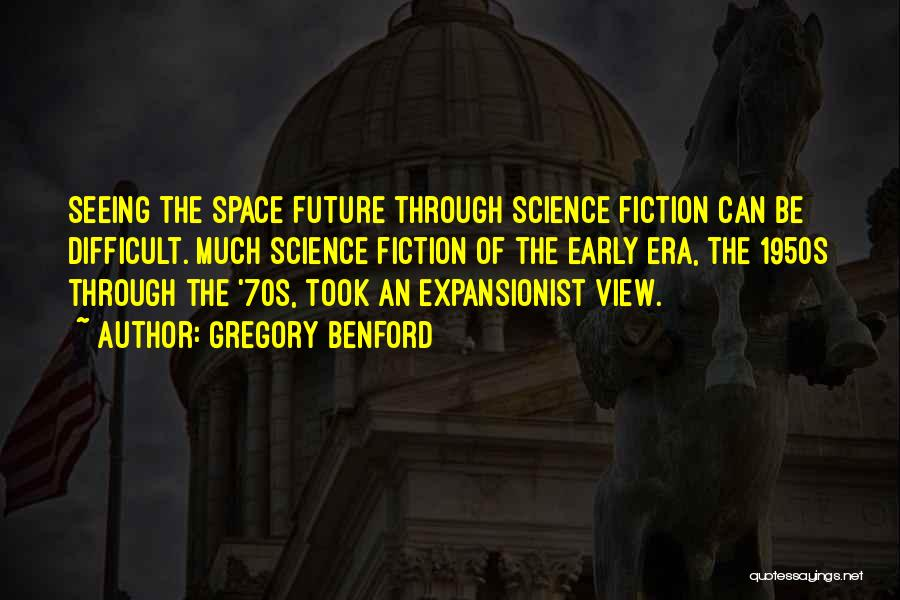Gregory Benford Quotes 1787712