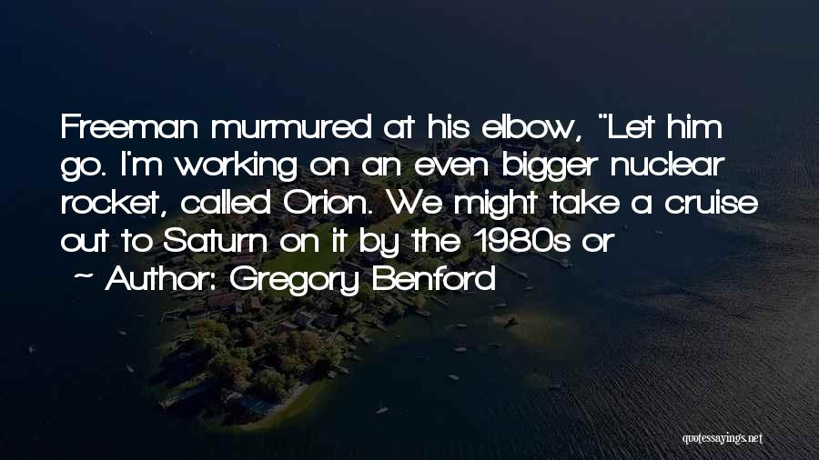 Gregory Benford Quotes 452079