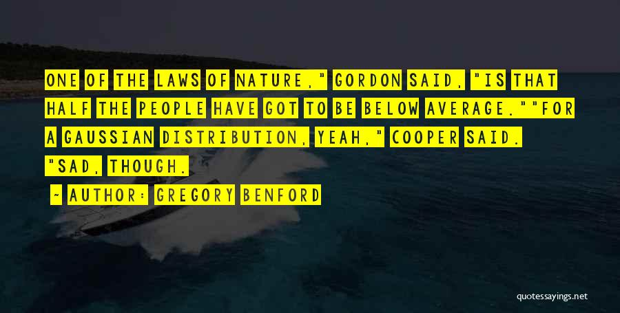 Gregory Benford Quotes 581130