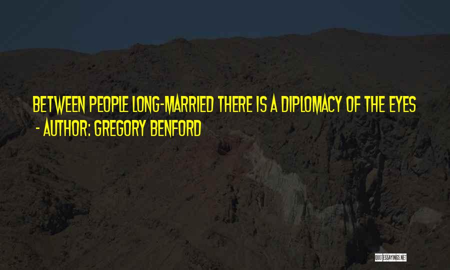Gregory Benford Quotes 708794