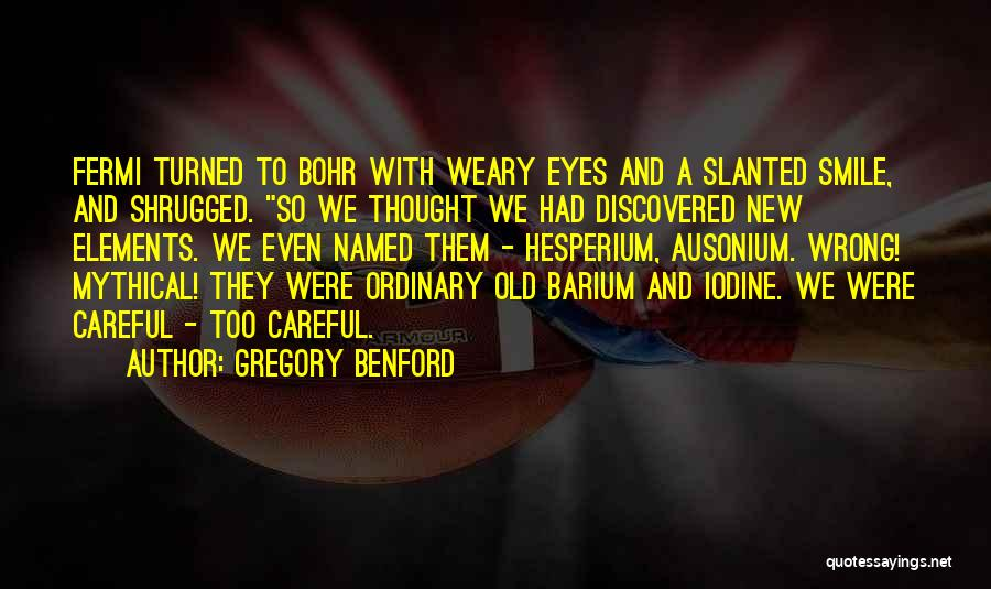 Gregory Benford Quotes 92610