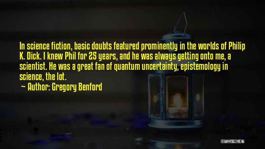 Gregory Benford Quotes 935280