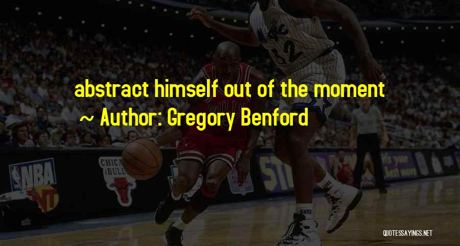 Gregory Benford Quotes 954254