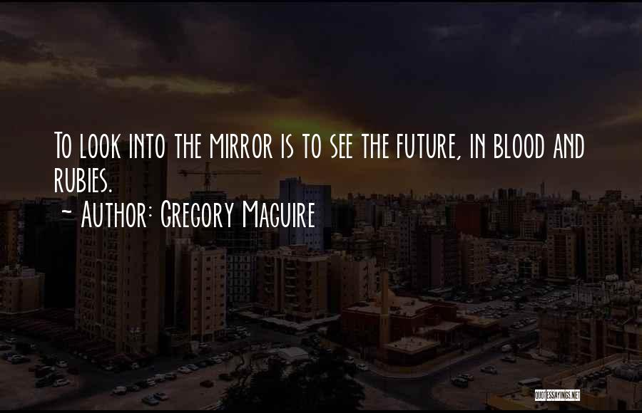 Gregory Maguire Quotes 1172026