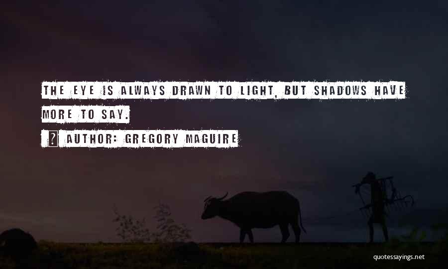 Gregory Maguire Quotes 1360422