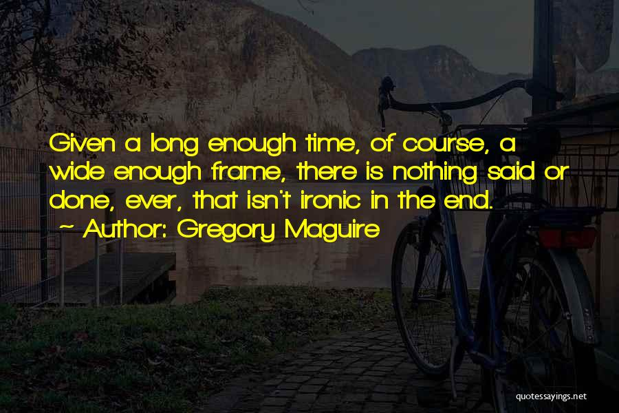 Gregory Maguire Quotes 1472701