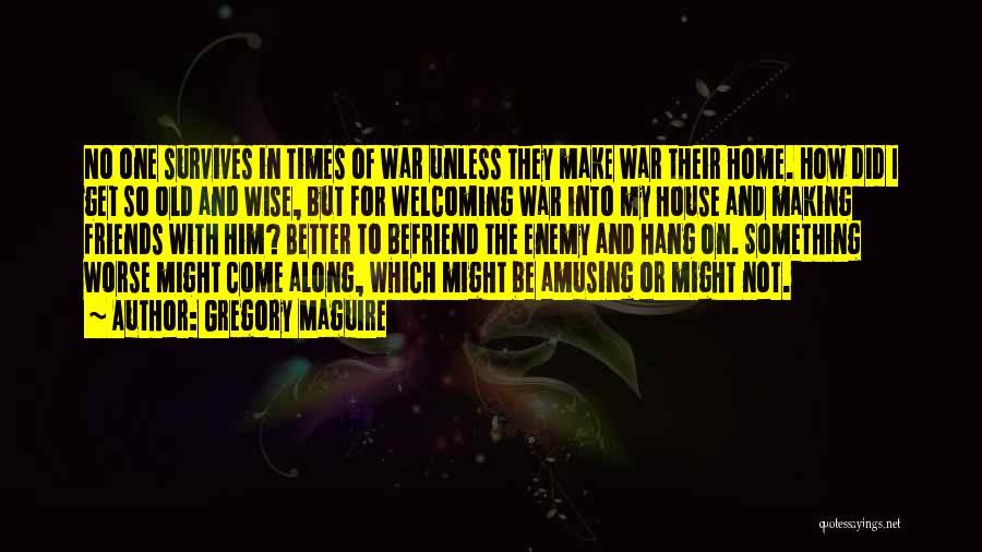 Gregory Maguire Quotes 1713831