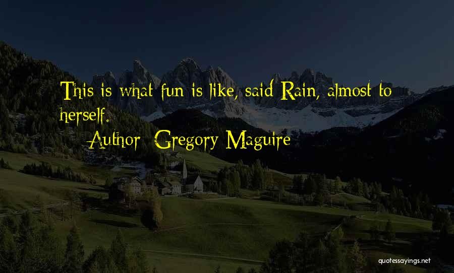 Gregory Maguire Quotes 1805459