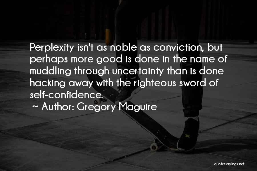 Gregory Maguire Quotes 1901170