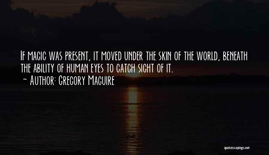 Gregory Maguire Quotes 2153508