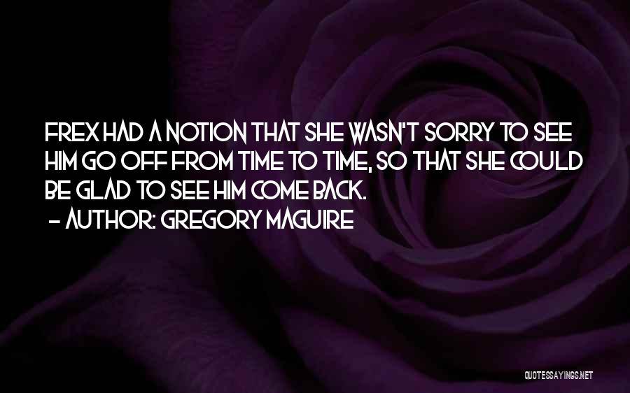 Gregory Maguire Quotes 2257568