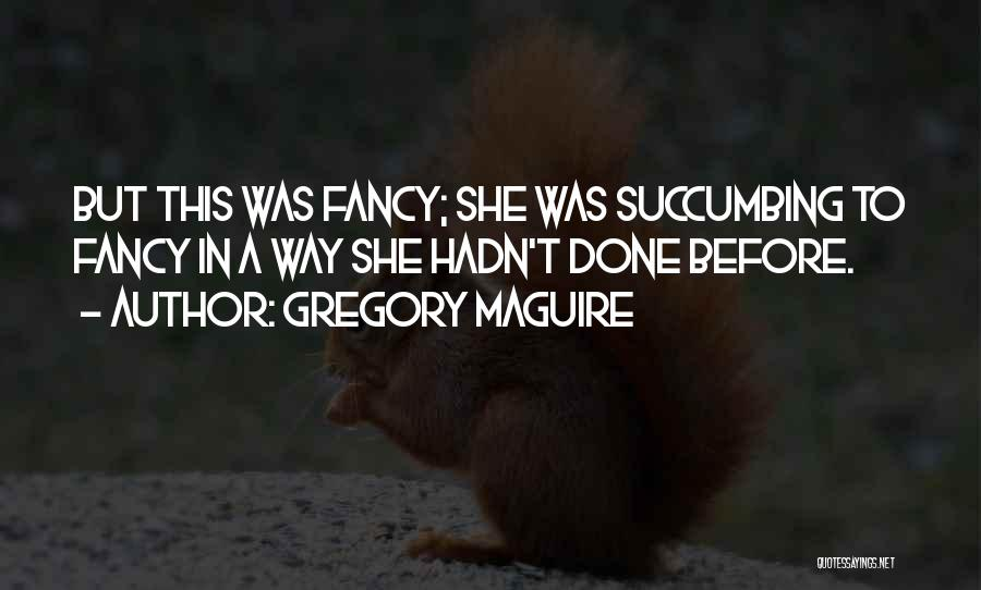 Gregory Maguire Quotes 254916