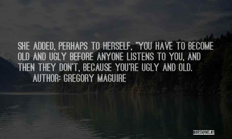 Gregory Maguire Quotes 543022