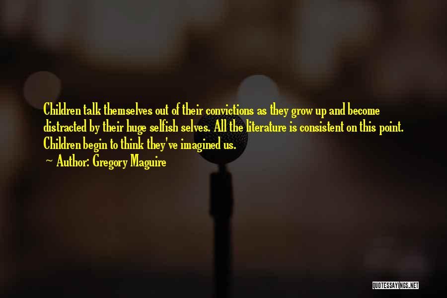 Gregory Maguire Quotes 563099