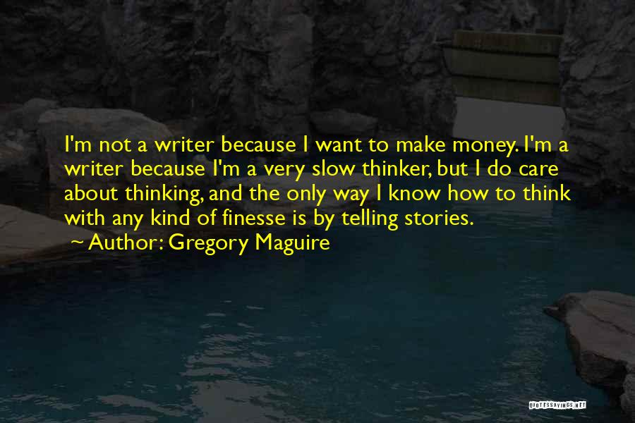 Gregory Maguire Quotes 653871