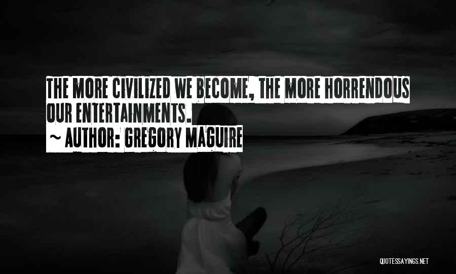 Gregory Maguire Quotes 750138