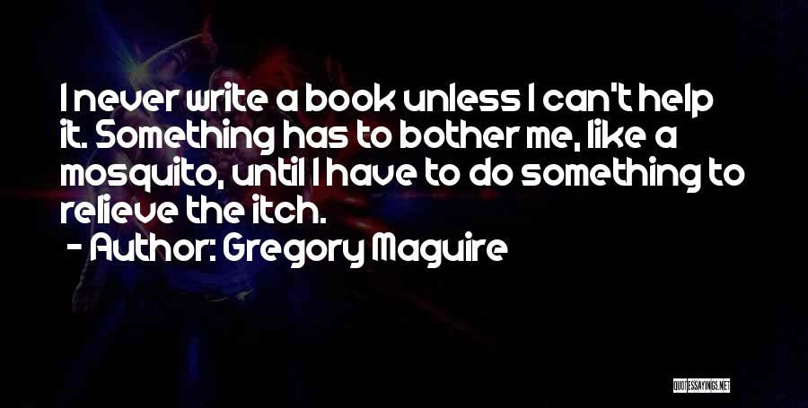 Gregory Maguire Quotes 785556
