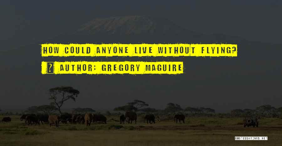Gregory Maguire Quotes 952173